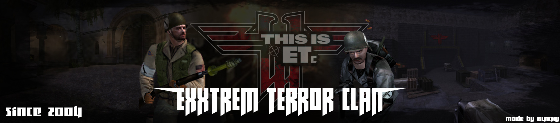 ETc  EXXTREM TERROR CLAN Wolfenstein Enemy Territory Gaming